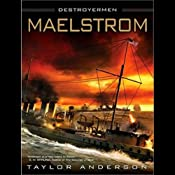 Maelstrom: Destroyermen, Book 3 | [Taylor Anderson]