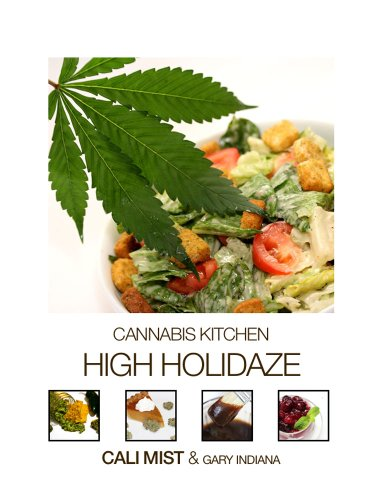 High Holidaze (Cannabis Kitchen) by Cali Mist, Gary Indiana