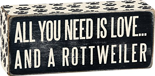 Rottweiler Box SignAll You Need is Loveand a Rottweiler