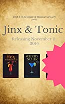 JINX & TONIC (THE MAGIC & MIXOLOGY MYSTERY SERIES BOOK 3)