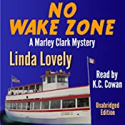 No Wake Zone: Marley Clark Mysteries, Book 2 | [Linda Lovely]