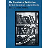 img - for The Literature of Destruction: Jewish Responses to Catastrophe book / textbook / text book