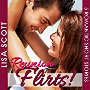 Reunion Flirts!: 5 Romantic Short Stories - The Flirts! Collections | Lisa Scott