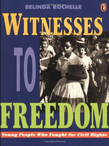 witnesses-to-freedom-young-people-who-fought-for-civil-rights