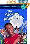 The Stories Julian Tells (A Stepping...