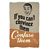 Seven Rays Seven Rays If You Can't Convince Confuse Them (12 X 18) Small Poster