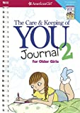 By Cara Natterson - The Care and Keeping of You 2 Journal for Older Girls (American Girl (Quality)) (Spiral Bound) (8.4.2013)