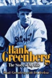 Hank Greenberg: The Story of My Life
