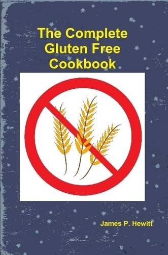 The Complete Gluten Free Cookbook by James Hewitt