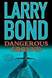 Dangerous Ground (076530788X) by Bond, Larry