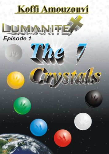 Christian Fiction & Science Fiction Fantasy: Lumanite X - The 7 Crystals (episode 1)