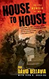 House to House: An Epic Memoir of War by Bellavia, Sgt. David (2008) Mass Market Paperback