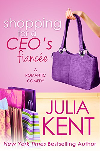 Julia Kent - Shopping for a CEO's Fiancee