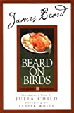 img - for James Beard's Beard On Birds (James Beard Library of Great American Cooking) book / textbook / text book