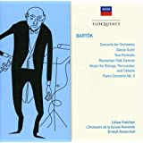 Bartok : Concerto pour piano No 3 / Concerto pour orchestre / Suite de Danses / Musique pour cordes, percussion et célesta / Suite de Danses