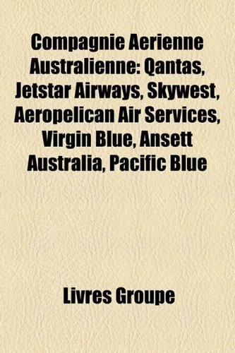 compagnie-arienne-australienne-qantas-jetstar-airways-skywest-aeropelican-air-services-virgin-blue-a