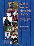 img - for Where Women Have No Doctor: A Health Guide for Women book / textbook / text book