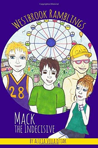 Mack the Indecisive: Volume 2 (Westbrook Ramblings)