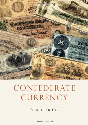 Confederate Currency (Shire USA) PDF
