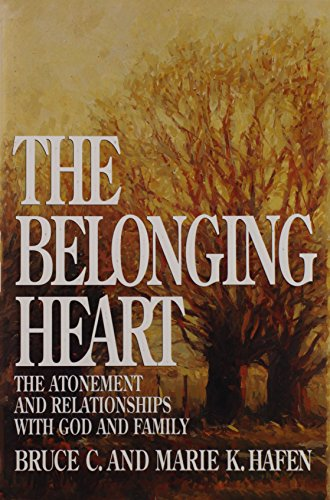 The Belonging Heart: The Atonement and Relationships with God and Family PDF