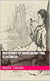 Adventures of Huckleberry Finn, Illustrated