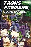 Transformers: Dark Designs (Transformers (Titan) (Graphic Novels))