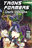 img - for Transformers: Dark Designs (Transformers (Titan Books Paperback)) book / textbook / text book