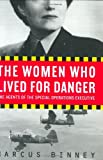 img - for The Women Who Lived for Danger: The Agents of the Special Operations Executive book / textbook / text book