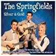 The Springfields - Silver & Gold