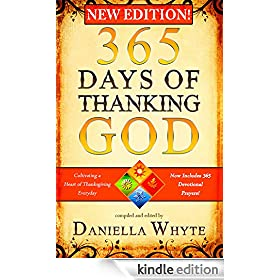365 Days of Thanking God: Cultivating a Heart of Thanksgiving Everyday (Revised & Expanded)