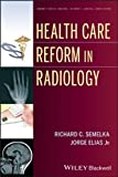 img - for Health Care Reform in Radiology (Current Clinical Imaging) book / textbook / text book