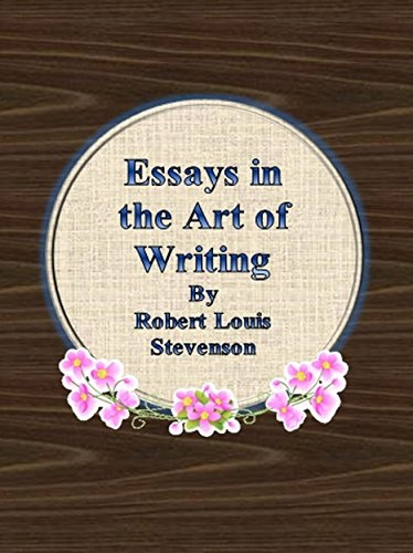 Stevenson, R. L. - Essays in the Art of Writing