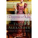 Dangerous to Know: A Novel of Suspense (Lady Emily Mysteries) ~ Tasha Alexander