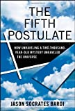 The Fifth Postulate: How Unraveling A Two Thousand Year Old Mystery Unraveled the Universe