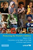 img - for Protecting the World's Children: Impact of the Convention on the Rights of the Child in Diverse Legal Systems book / textbook / text book