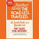 Further Along the Road Less Traveled: The Taste for Mystery | M. Scott Peck