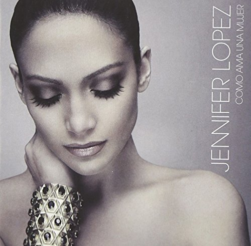 Como Ama Una Mujer by Jennifer Lopez (2007-03-27)
