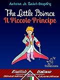 Image of The Little Prince - Il Piccolo Principe: Bilingual parallel text - Bilingue con testo a fronte: English - Italian / Inglese - Italiano (Antoine de Saint-Exupéry - Le Petit Prince)