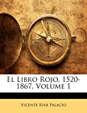 img - for El Libro Rojo, 1520-1867, Volume 1 (Spanish Edition) book / textbook / text book
