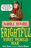 The Frightful First World War (Horrible Histories)