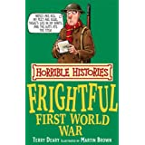 The Frightful First World War (Horrible Histories)by Terry Deary