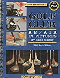 img - for Golf Club Repair in Pictures - Fourth Edition book / textbook / text book