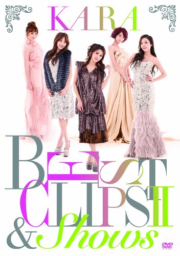 KARA BEST CLIPS II & SHOWS(初回限定盤) [DVD]