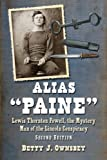 "Alias ""Paine"": Lewis Thornton Powell, the Mystery Man of the Lincoln Conspiracy, 2d ed."