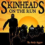 Skinheads on the Run | Andy Aggro