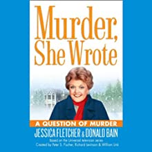 Murder, She Wrote: A Question of Murder (       UNABRIDGED) by Jessica Fletcher, Donald Bain Narrated by Cynthia Darlow