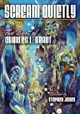 Scream Quietly - A Collection of Charles L. Grant