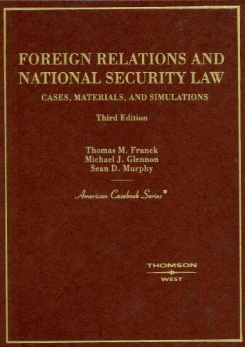 Foreign Relations and National Security Law (American Casebook)