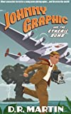 Johnny Graphic and the Etheric Bomb (Johnny Graphic Adventures Book 1)