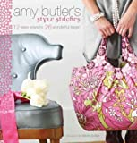 (Amy Butler's Style Stitches: 12 Easy Ways to 26 Wonderful Bags) By Amy Butler (Author) Hardcover on (Aug , 2010)